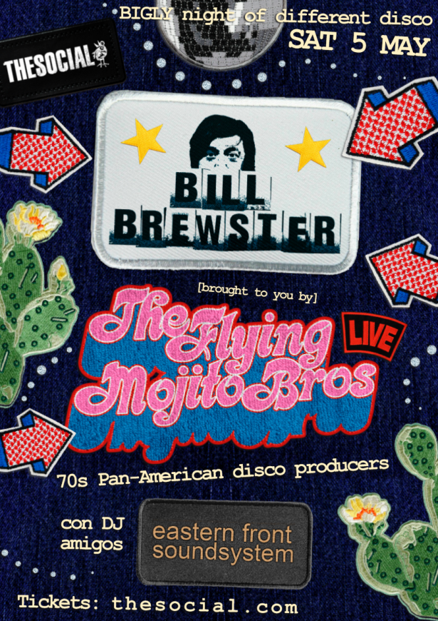 Cosmic-Americana-disco frontiersmen the Flying Mojito Bros continue their run of 'different disco' shows at The Social, this time with very special guest DJ Bill Brewster